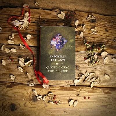 Antonella Lattanzi - romanzo - Questo giorno che incombe - blog Il Biondino della Spider Rossa - Agenzia Corte&Media - 2 --