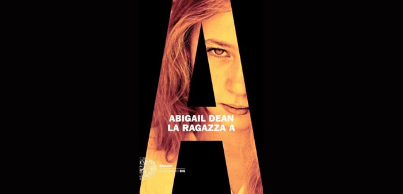 La ragazza A - Abigail Dean - cover - Einaudi - recensione -Magazine Biondino della Spider Rossa - ProsMedia - Agenzia Corte&Media