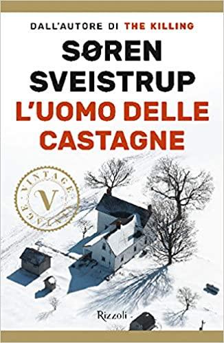 L'uomo delle castagne - libro thriller - Netflix - magazine ilbiondino.org - ProsMedia - Agenzia Corte&Media