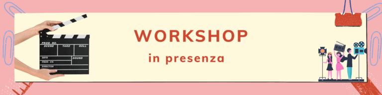 Scuola di cinema - workshop e corsi in presenza - Sentieri Selvaggi - Roma - magazine ilbiondino.org - ProsMedia - Agenzia Corte&Media